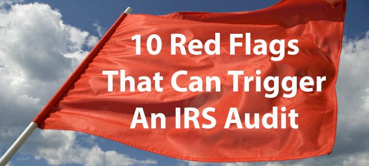 10 IRS Audit Red Flags