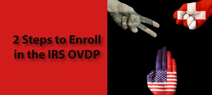 2 Steps to Successfully Enrolling in the IRS OVDP