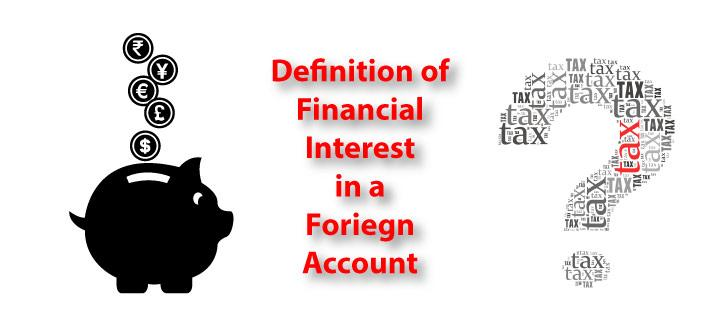 FBAR Definitions of Foreign Account and Financial Interest