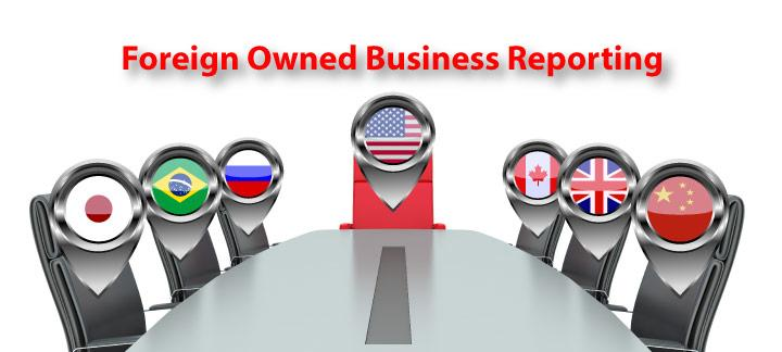 Foreign-Owned Business Reporting Requirements