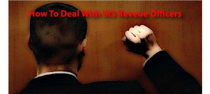 How To Deal With An IRS Revenue Officer