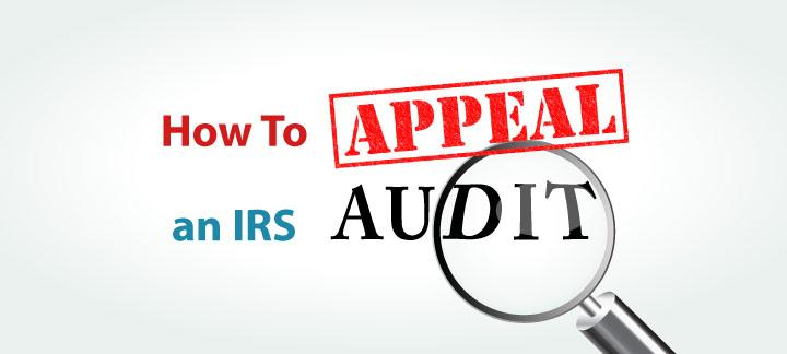 How To File an IRS Audit Findings Protest - Tax Appeals