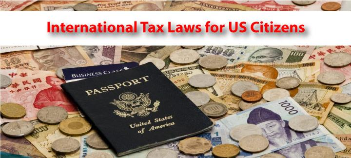 International Tax Laws for U.S. Citizens