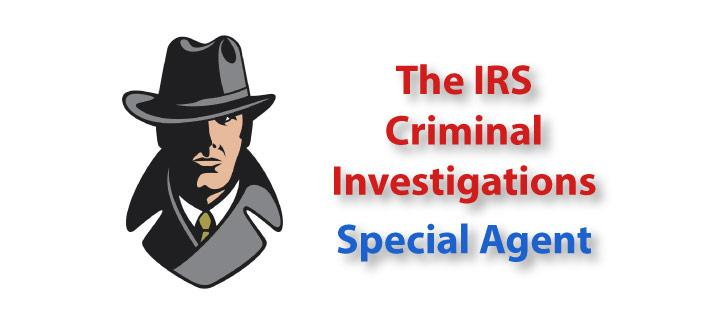 The IRS Criminal Investigation Division Special Agent