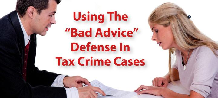 Professional Advice a Valid Defense to a Tax Crime Offense