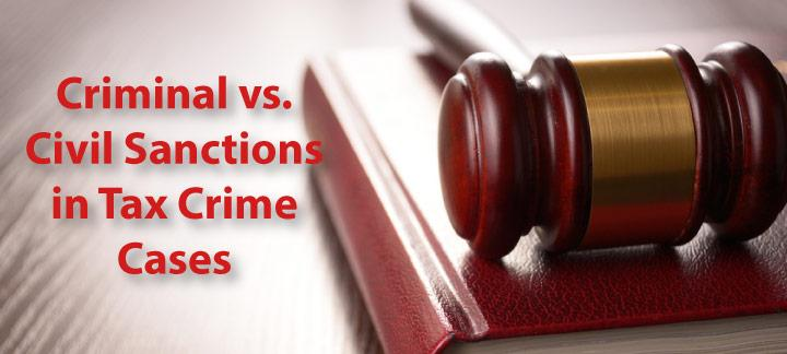 Criminal Versus Civil Sanctions For Tax Crimes