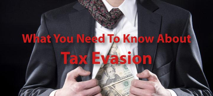What You Need to Know about Tax Evasion
