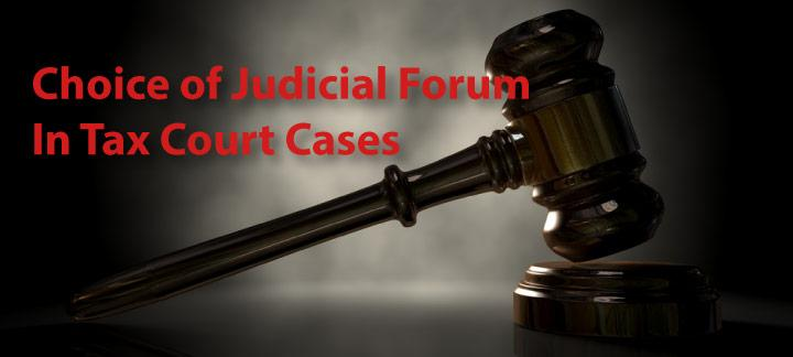Choice of Judicial Forum in Tax Litigation
