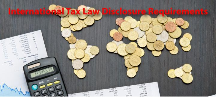 U.S. International Tax Law Disclosure Requirements