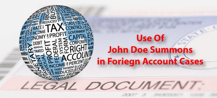 Use of John Doe Summons in Foreign Account Cases