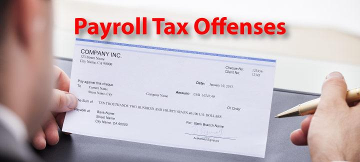Employment Withholding - Payroll Tax Offenses