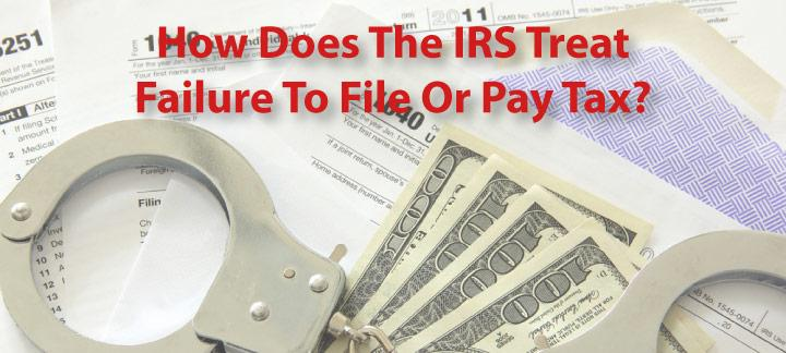 Failure to File Returns or Pay Tax