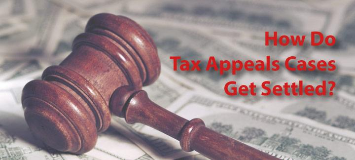 How Do Tax Appeals Cases Get Settled