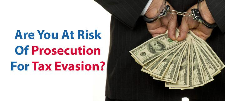 Risk Of Prosecution For Tax Evasion