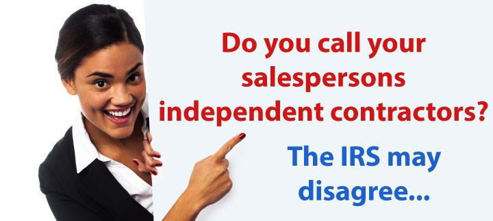 do you have salespeople classified as independent contractors