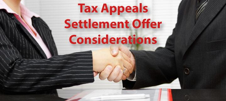 Considerations For Making A Tax Appeals Settlement Offer