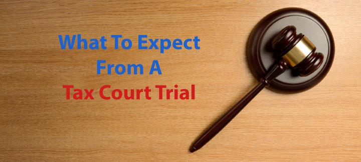 What to Expect at a Tax Court Trial