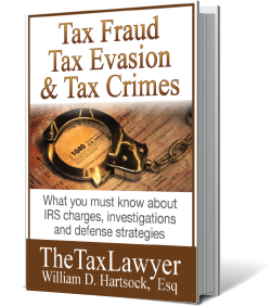 Tax Fraud, Tax Evasion and Tax Crimes - book written by William D. Hartsock, Esq.